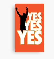 Yes Yes Yes! Canvas Print