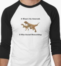 Social Networking: The Real Cause Of Dinosaur Extinction Men's Baseball ¾ T-Shirt