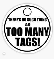 Too Many Tags! Sticker