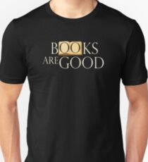 BOOKS ARE GOOD T SHIRT Unisex T-Shirt