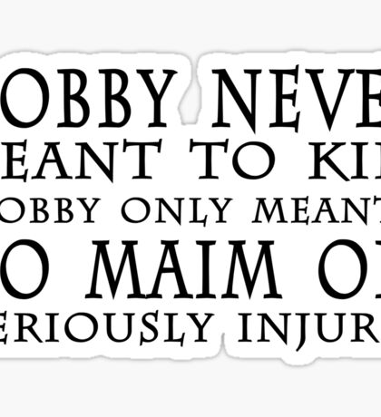 DOBBY NEVER MEANT TO KILL Sticker