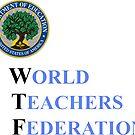 WTF - World Teachers Federation by AnimoArt