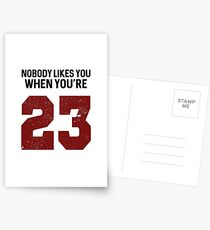 Nobody likes you when you're 23 Postcards