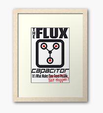The Flux Capacitor - Makes $#it Happen Framed Print