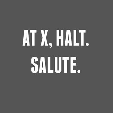 At X, Halt.  Salute. by roanoke