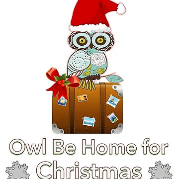 Owl Be Home For Christmas by LazyBreezeDesig