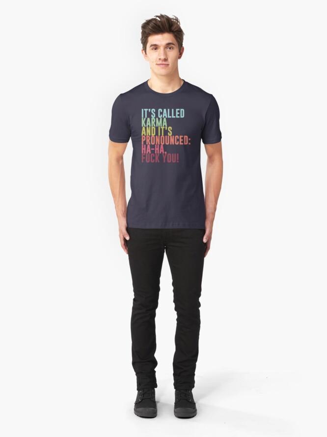 Vista alternativa de Camiseta ajustada Se llama Karma y se pronuncia: ja, ja, jodete!