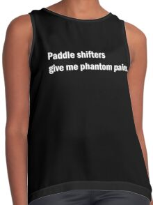 Paddle shifters give me phantom pains T-shirt. Limited edition design! Contrast Tank