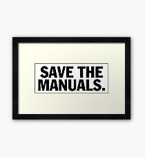 Save the manuals T-shirt. Limited edition design! Framed Print