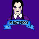 Im not perky by kandy skullz