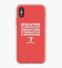 Gymnastics Is Importanter  iPhone Case