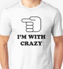 I'm With Crazy T-Shirt