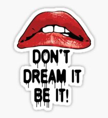 The Rocky Horror Picture Show Red Lips Don't Dream It Be It Sticker