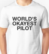 World's Okayest Pilot Unisex T-Shirt