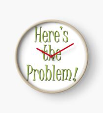 Here's the Problem !! Clock