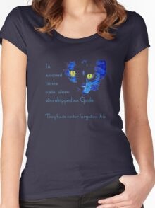 In Ancient Times Cats Were Worshipped as Gods  Women's Fitted Scoop T-Shirt