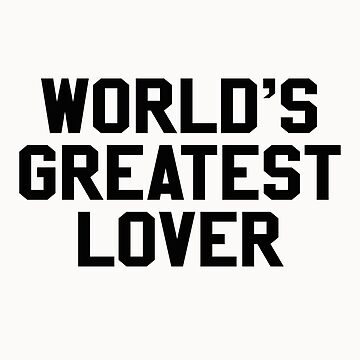 World's Greatest Lovers by narc0l3ptic