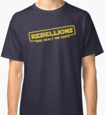 "Star Wars - ""Rebellions are built on hope!""  Classic T-Shirt"