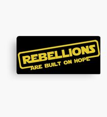 """Star Wars - """"Rebellions are built on hope!""""  Canvas Print"""