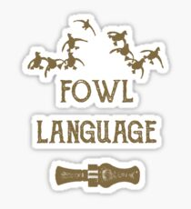 Fowl Language By Funny As Duck Sticker