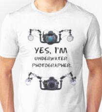 yes, I'm  underwater  photographer T-Shirt