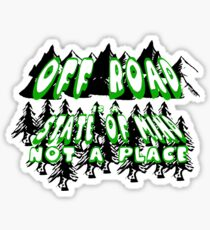 Off Road is a State Of Mind Not A Place by funny as duck Sticker