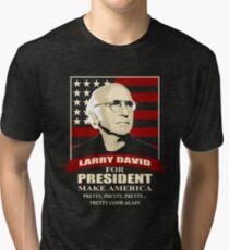 Larry David for President Tri-blend T-Shirt