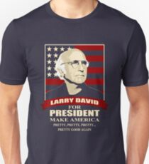 Larry David for President Unisex T-Shirt