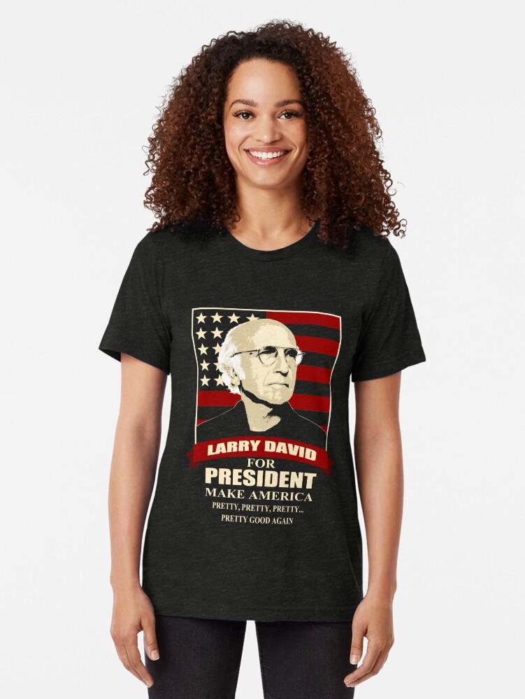 Vista alternativa de Camiseta de tejido mixto Larry David para presidente