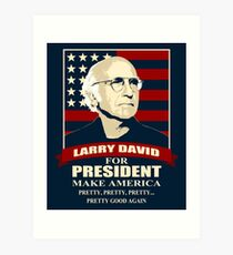 Larry David for President Art Print