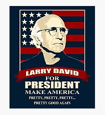 Larry David for President Photographic Print