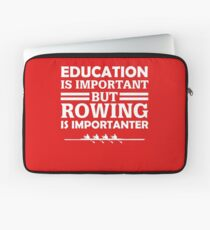Rowing Is Importanter  Laptop Sleeve