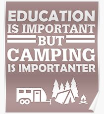 Camping Is Importanter  Poster