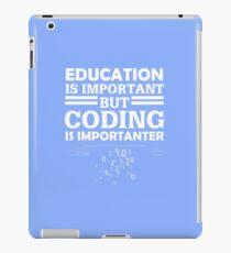 Coding Is Importanter  iPad Case/Skin