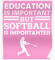 Softball Is Importanter  Poster