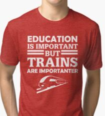 Trains Are Importanter Tri-blend T-Shirt