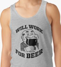 WILL WORK FOR BEER Tank Top