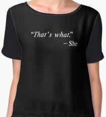"""""""That's what"""" Women's Chiffon Top"""