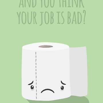 And you think your job is bad? - Card by imjustmike