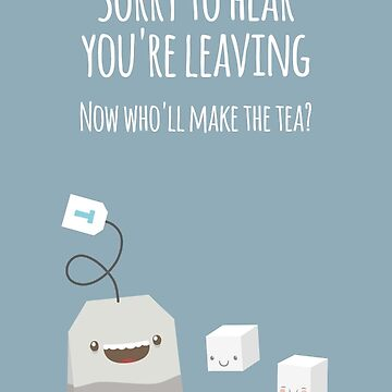 Sorry to hear you're leaving - Card by imjustmike