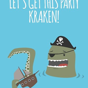 Let's get the party Kraken - Card by imjustmike
