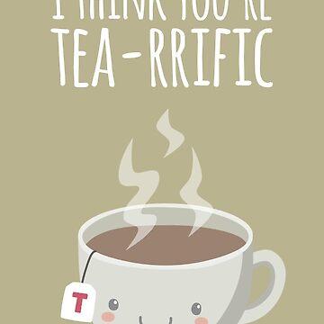 I think you're tea-rrific - Card by imjustmike