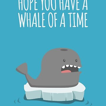 Hope you have a whale of a time - Card by imjustmike