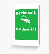 The Salt Matthew  Greeting Card