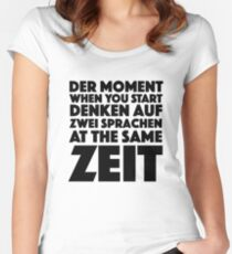 Der Moment When You Start Funny German/English Language Student Women's Fitted Scoop T-Shirt