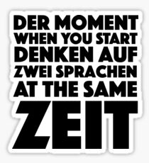 Der Moment When You Start Funny German/English Language Student Sticker