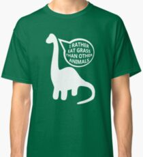 I rather eat grass... Classic T-Shirt