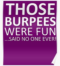 Those Burpees Were Fun  Poster