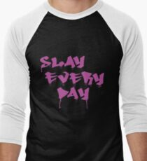 Slay Every Day Men's Baseball ¾ T-Shirt