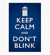 Keep Calm and Don't Blink - Poster Photographic Print